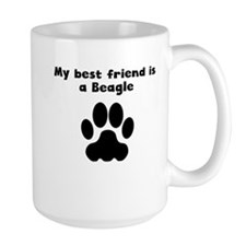 My Best Friend Is A Beagle Mugs