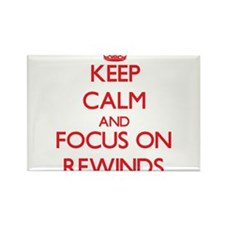 Keep Calm and focus on Rewinds Magnets