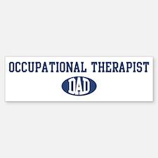 Occupational Therapist dad Bumper Bumper Bumper Sticker