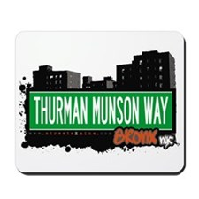 THURMAN MUNSON WAY, Bronx, NYC  Mousepad