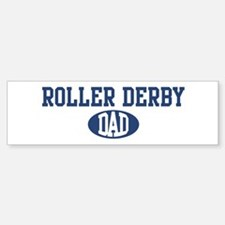 Roller Derby dad Bumper Bumper Bumper Sticker