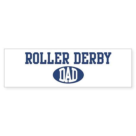 Roller Derby dad Bumper Sticker