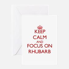 Keep Calm and focus on Rhubarb Greeting Cards