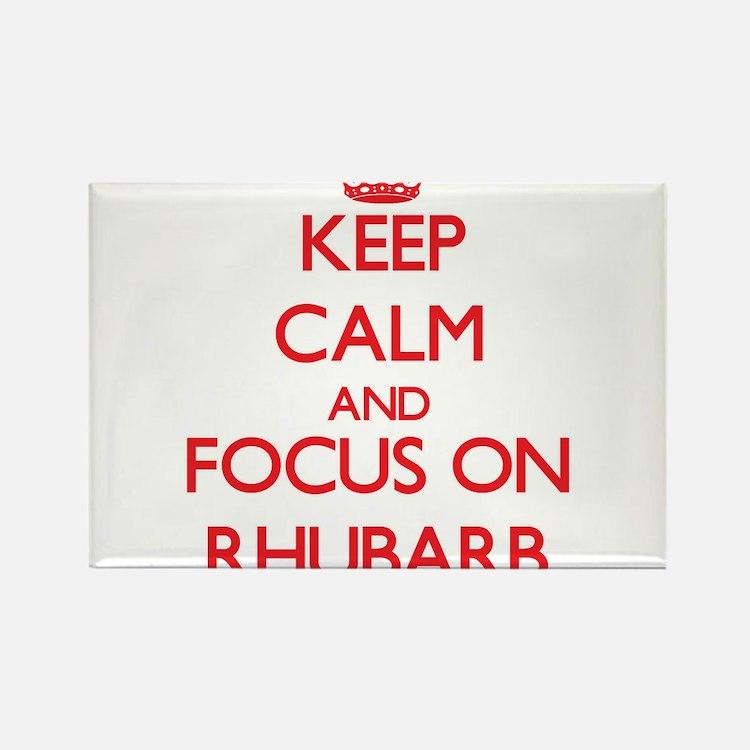 Keep Calm and focus on Rhubarb Magnets