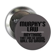 """Murphy's Law 2.25"""" Button"""