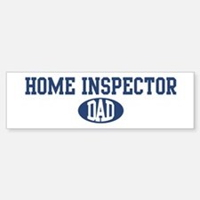 Home Inspector dad Bumper Bumper Bumper Sticker