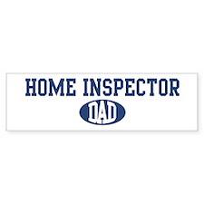 Home Inspector dad Bumper Bumper Sticker