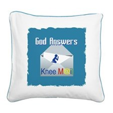 God Answers Knee Mail Square Canvas Pillow