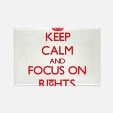 Keep Calm and focus on Rights Magnets