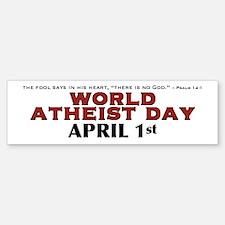 World Atheist Day 3.0 - Bumper Bumper Bumper Sticker
