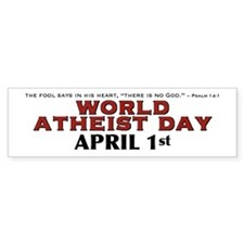 World Atheist Day 3.0 - Bumper Bumper Stickers