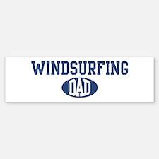 Windsurfing dad Bumper Bumper Bumper Sticker