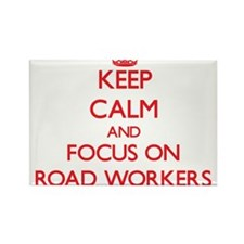 Keep Calm and focus on Road Workers Magnets