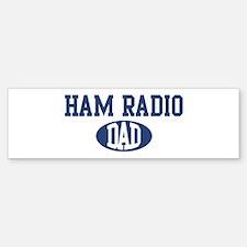 Ham Radio dad Bumper Bumper Bumper Sticker