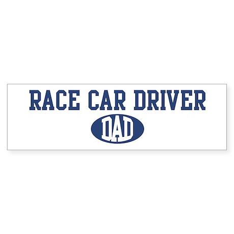 Race Car Driver dad Bumper Sticker