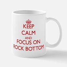 Keep Calm and focus on Rock Bottom Mugs