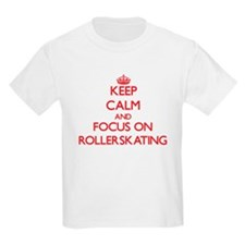 Keep Calm and focus on Rollerskating T-Shirt