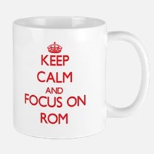 Keep Calm and focus on Rom Mugs
