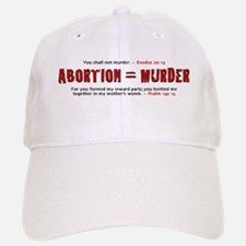 Abortion IS Murder - Baseball Baseball Cap