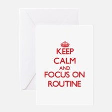 Keep Calm and focus on Routine Greeting Cards