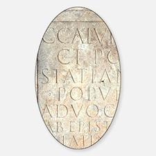 Roman inscription in Latin letterin Sticker (Oval)
