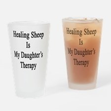 Healing Sheep Is My Daughter's Ther Drinking Glass