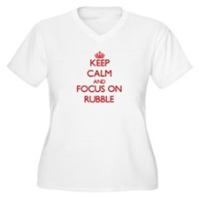 Keep Calm and focus on Rubble Plus Size T-Shirt