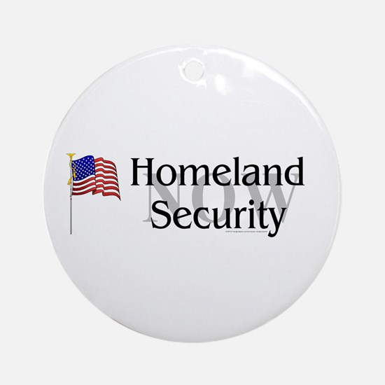Homeland Security Now Round Ornament