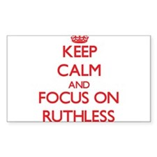 Keep Calm and focus on Ruthless Decal