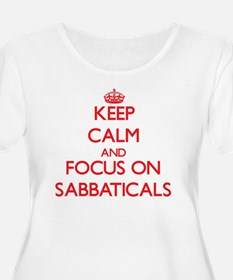 Keep Calm and focus on Sabbaticals Plus Size T-Shi
