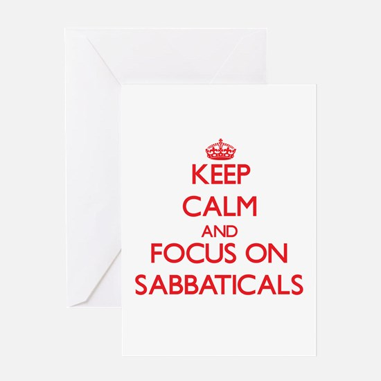 Keep Calm and focus on Sabbaticals Greeting Cards