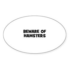 beware of hamsters Oval Decal