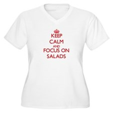 Keep Calm and focus on Salads Plus Size T-Shirt