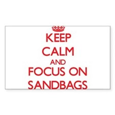 Keep Calm and focus on Sandbags Decal