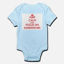 Keep Calm and focus on Sandwiches Body Suit
