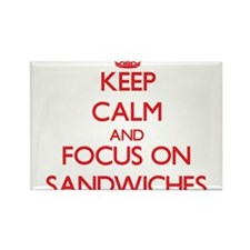 Keep Calm and focus on Sandwiches Magnets