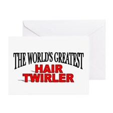 """The World's Greatest Hair Twirler"" Greeting Cards"