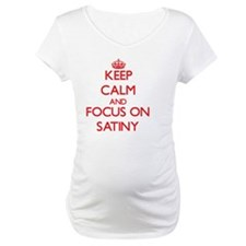 Keep Calm and focus on Satiny Shirt