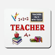 Teachers Do It With Class Mousepad