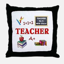 Teachers Do It With Class Throw Pillow