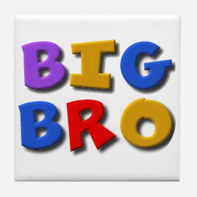 'BIG BRO' for the big brother Tile Coaster