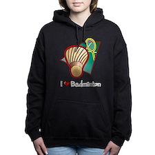 I Love Badminton Women's Hooded Sweatshirt