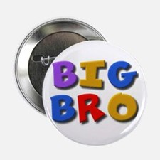 'BIG BRO' for the big brother Button