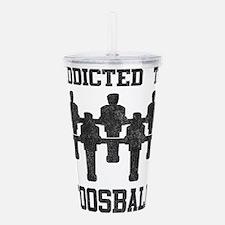 Addicted To Foosball Acrylic Double-wall Tumbler