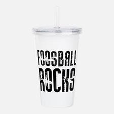 Foosball Rocks Acrylic Double-wall Tumbler