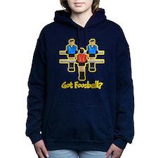 Got Foosball? Women's Hooded Sweatshirt