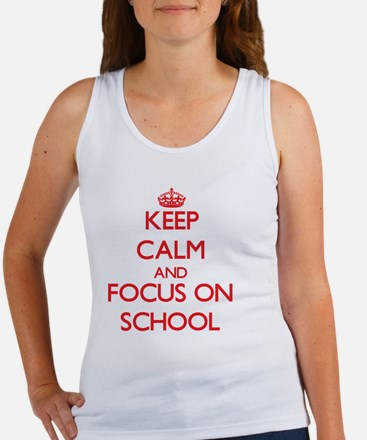 Keep Calm and focus on School Tank Top