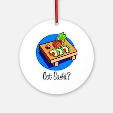 Got Sushi? Ornament (Round)