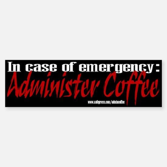 administer coffee Bumper Bumper Bumper Sticker