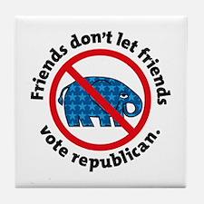 DON'T VOTE REPUBLICAN Tile Coaster